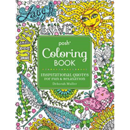 Posh Adult Coloring Book: Inspirational Quotes for Fun & Rel (BOK)