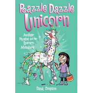 Razzle Dazzle Unicorn (Phoebe and Her Unicorn Series Book 4) (BOK)
