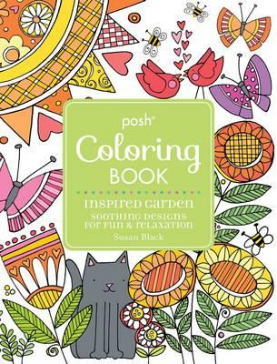Posh Adult Coloring Book Inspired Garden: Soothing Designs f (BOK)