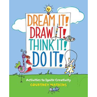 Dream It! Draw It! Think It! Do It! (BOK)