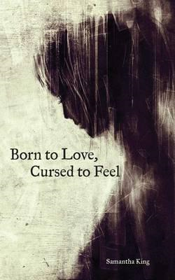 Born to Love, Cursed to Feel (BOK)