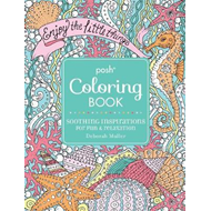 Posh Adult Coloring Book: Soothing Inspirations for Fun & Re (BOK)