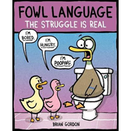Fowl Language: The Struggle Is Real (BOK)