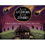 A Is for Asteroids, Z Is for Zombies (BOK)