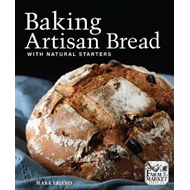 Baking Artisan Bread with Natural Starters (BOK)