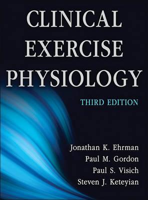Clinical Exercise Physiology-3rd Edition (BOK)