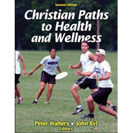 Christian Paths to Health and Wellness (BOK)