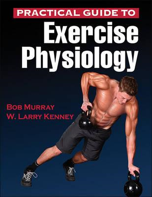 Practical Guide to Exercise Physiology (BOK)