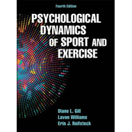 Psychological Dynamics of Sport and Exercise-4th Edition (BOK)