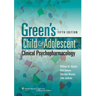 Green's Child and Adolescent Clinical Psychopharmacology (BOK)