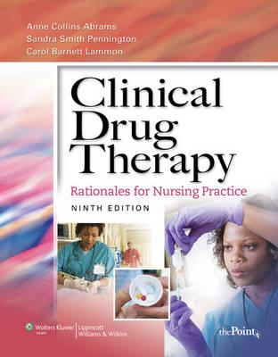 Clinical Drug Therapy: Rationales for Nursing Practice (BOK)