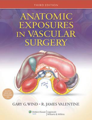 Anatomic Exposures in Vascular Surgery (BOK)