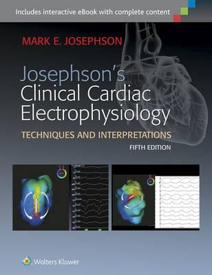 Josephson's Clinical Cardiac Electrophysiology (BOK)