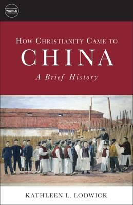 How Christianity Came to China (BOK)