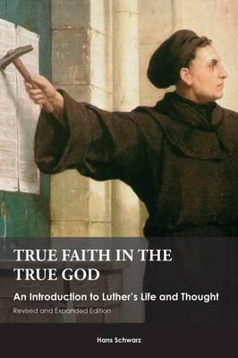 True Faith in the True God (BOK)
