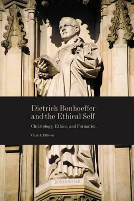 Dietrich Bonhoeffer and the Ethical Self (BOK)