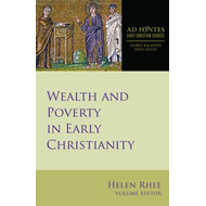 Wealth and Poverty in Early Christianity (BOK)