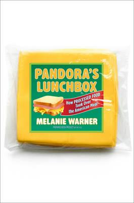 Pandora's Lunchbox: How Processed Food Took Over the American Meal (BOK)