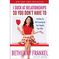 I Suck at Relationships So You Don't Have To (BOK)