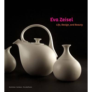Eva Zeisel: Life, Design, and Beauty (BOK)