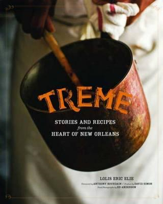 Treme: Stories and Recipes from the Heart of New Orleans (BOK)