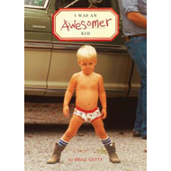 I Was an Awesomer Kid (BOK)