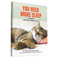 You Need More Sleep and Other Advice from Cats (BOK)