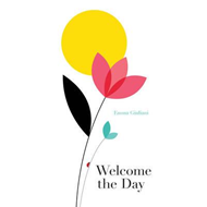 Welcome the Day (BOK)