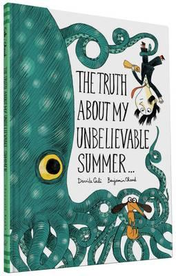 Truth About My Unbelievable Summer (BOK)