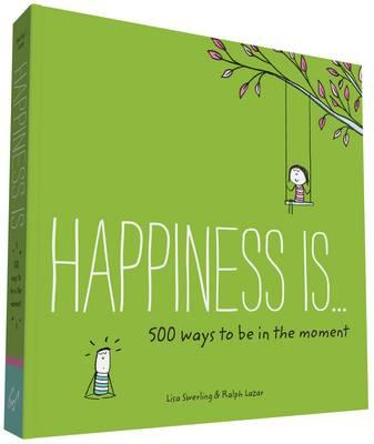 Happiness Is . . . 500 Ways to Be In the Moment (BOK)