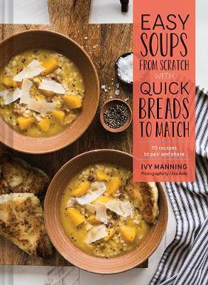 Easy Soups from Scratch with Quick Breads to Match (BOK)