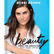 Bobbi Brown's Beauty from the Inside Out (BOK)