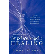 Introduction to Angels & Angelic Healing (BOK)