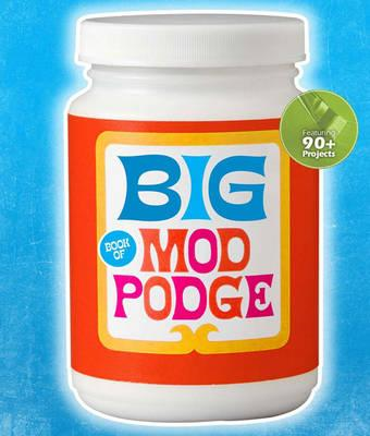 Big Book of Mod Podge (BOK)