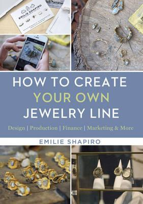 How to Create Your Own Jewelry Line (BOK)