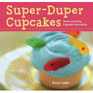 Super-duper Cupcakes: Sweet and Easy Cupcake Decorating (BOK)