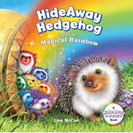 HideAway Hedgehog and the Magical Rainbow (BOK)