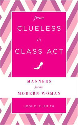 From Clueless to Class Act (BOK)