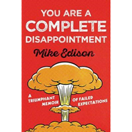 You Are a Complete Disappointment (BOK)