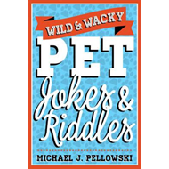 Wild & Wacky Pet Jokes & Riddles (BOK)