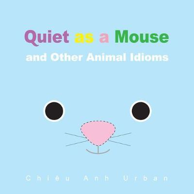 Quiet as a Mouse and Other Animal Idioms (BOK)