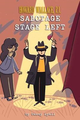 Sabotage Stage Left (Howard Wallace, P.I.  Book 3) (BOK)