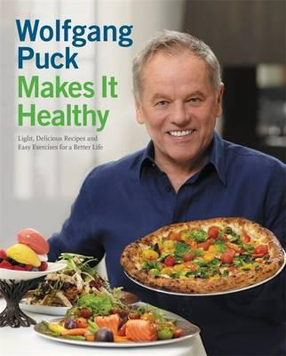Wolfgang Puck Makes it Healthy (BOK)