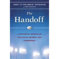 The Hand-Off: A Powerful Story of Two Guys, Sports, and Friendship (BOK)