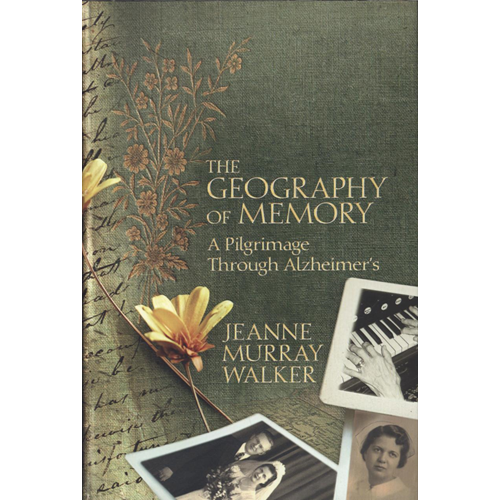 The Geography of Memory: A Pilgrimage Through Alzheimer's (BOK)
