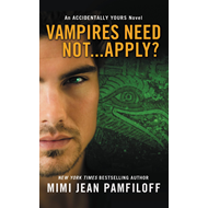 Vampires Need Not...Apply? (BOK)
