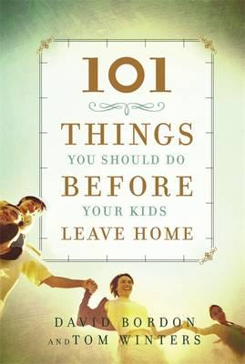 101 Things You Should Do Before Your Kids Leave Home (BOK)