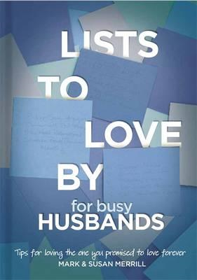 Lists to Love by for Busy Husbands (BOK)