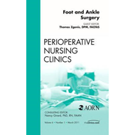 Foot and Ankle Surgery, An Issue of Perioperative Nursing Cl (BOK)
