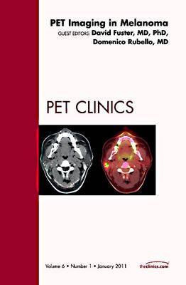 Pet Imaging in Melanoma, An Issue of PET Clinics (BOK)